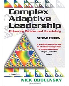 Complex Adaptive Leadership: Embracing Paradox and Uncertainty 2nd Edition