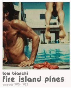 BOOKS Tom Bianchi: Fire Island Pines, Polaroids 1975-1983